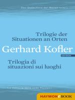 Trilogie der Situationen an Orten/Trilogia di situazioni sui luoghi
