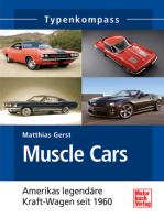 Muscle Cars: Americas legendäre Kraft-Wagen seit 1960