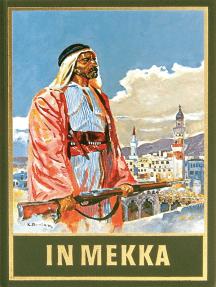 """In Mekka: Fortführung von Karl Mays Reiseerzählung """"Am Jenseits"""", Band 50 der Gesammelten Werke"""