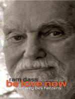 Be Love Now: Der Weg des Herzens