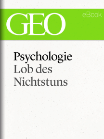 Psychologie: Lob des Nichtstuns (GEO eBook Single)