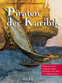 Piraten der Karibik: Ein Augenzeugenbericht aus dem 17. Jahrhundert