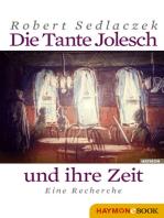 Die Tante Jolesch und ihre Zeit