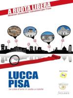 Lucca-Pisa. Le città d'arte in sedia e rotelle