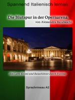 Die Blutspur in der Opernarena - Sprachkurs Italienisch-Deutsch A2