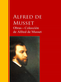 Obras ─ Colección de Alfred de Musset: Biblioteca de Grandes Escritores