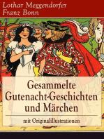Gesammelte Gutenacht-Geschichten und Märchen mit Originalillustrationen
