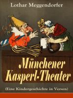 Münchener Kasperl-Theater (Eine Kindergeschichte in Versen)