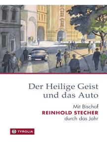 Der Heilige Geist und das Auto: Mit Bischof Reinhold Stecher durch das Jahr