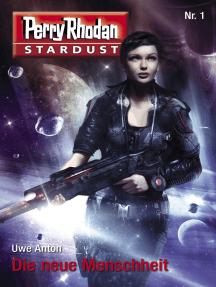 Stardust 1: Die neue Menschheit: Perry Rhodan Miniserie