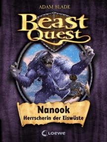 Beast Quest 5 - Nanook, Herrscherin der Eiswüste