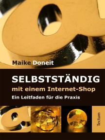 Selbstständig mit einem Internet-Shop: Ein Leitfaden für die Praxis