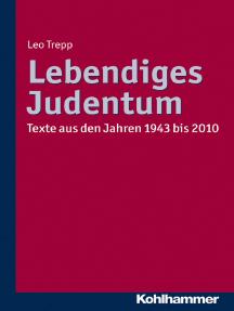 Lebendiges Judentum: Texte aus den Jahren 1943 bis 2010