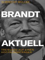 Brandt aktuell: Treibjagd auf einen Hoffnungsträger
