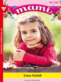 Mami 1753 – Familienroman: Lisas Unfall