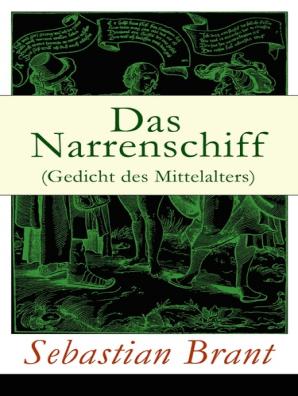 Das Narrenschiff Gedicht Des Mittelalters By Sebastian Brant Read Online