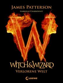Witch & Wizard 1 - Verlorene Welt