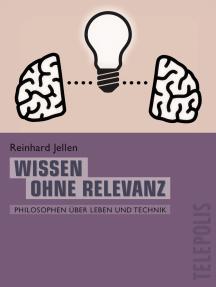 Wissen ohne Relevanz (Telepolis): Philosophen über Leben und Technik