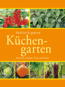 Küchengarten: Gemüse, Kräuter, Obst und Salat
