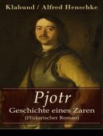 Pjotr - Geschichte eines Zaren (Historischer Roman)