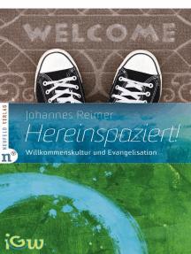 Hereinspaziert!: Willkommenskultur und Evangelisation