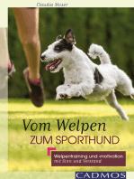Vom Welpen zum Sporthund