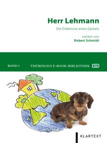 Herr Lehmann: Die Erlebnisse eines Dackels
