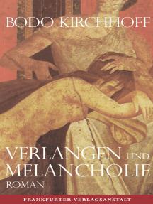 Verlangen und Melancholie