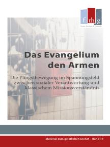 Das Evangelium den Armen: Die Pfingstbewegung im Spannungsfeld zwischen sozialer Verantwortung und klassischem Missionsverständnis