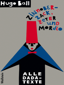 Zinnoberzack, Zeter und Mordio: Alle DADA-Texte