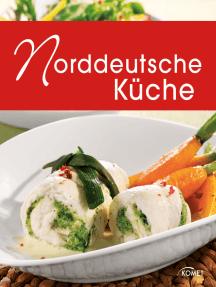 Norddeutsche Küche: Die schönsten Spezialitäten aus Hamburg, Schleswig-Holstein und Mecklenburg-Vorpommern