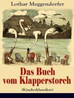 Das Buch vom Klapperstorch (Kinderklassiker) - Mit Originalillustrationen