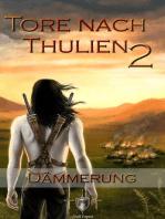 Die Tore nach Thulien - 2. Episode - Dämmerung