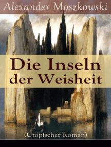 Die Inseln der Weisheit (Utopischer Roman): Science-Fiction Klassiker