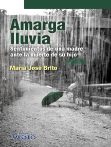 Amarga lluvia: Sentimientos de una madre ante la muerte de su hijo