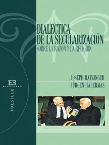 Dialéctica de la secularización: Sobre la razón y la religión
