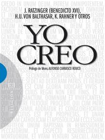 Yo creo: Prólogo de Monseñor Alfonso Carrasco Rouco