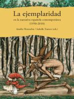 La ejemplaridad en la narrativa española contemporánea (1950-2010)