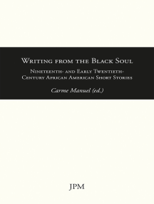 Writing from the Black Soul: Nineteenth- and Early Twentieth-Century African American Short Stories