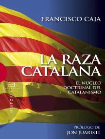 La raza catalana: El núcleo doctrinal del catalanismo