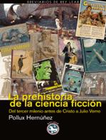 La prehistoria de la ciencia ficción: Del tercer milenio años antes de Cristo a Julio Verne