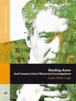 Reading Anew: José Lezama Lima's Rhetorical Investigations.