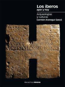 Los iberos ayer y hoy: Arqueologías y culturas