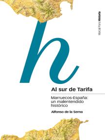 Al sur de Tarifa: Marruecos-España: un malentendido histórico