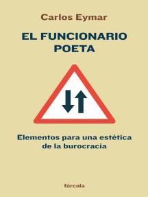 El funcionario poeta: Elementos para una estética de la burocracia