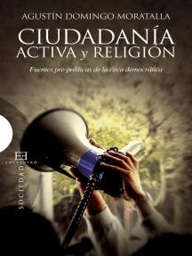 Ciudadanía activa y religión: Fuentes pre-políticas de la ética democrática