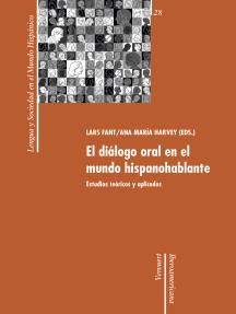 El diálogo oral en el mundo hispanohablante: Estudios teóricos y aplicados.