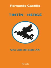Tintín - Hergé: Una vida del siglo XX