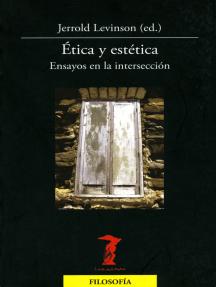 Ética y estética: Ensayos en la intersección