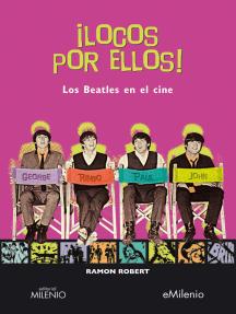 ¡Locos por ellos!: Los Beatles en el cine
